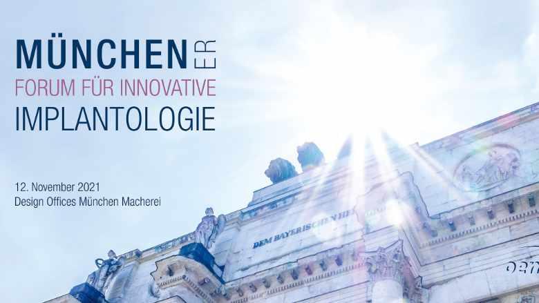 Jetzt anmelden: Münchener Forum für innovative Implantologie